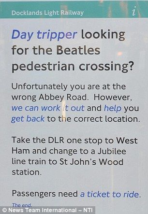 Light-hearted: Transport for London recently erected this sign in an effort to explain to confused tourists who arrive in the wrong place