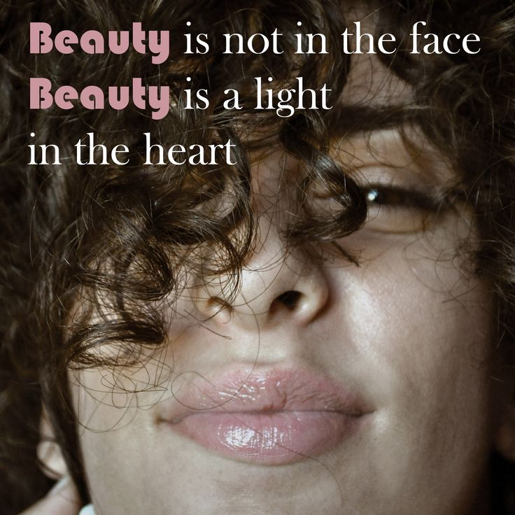 #Beauty is not in the face  Beauty is a light  in the heart... #Loveyourself