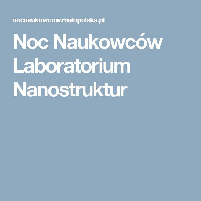 Noc Naukowców Laboratorium Nanostruktur