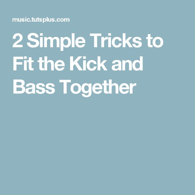 2 Simple Tricks to Fit the Kick and Bass Together