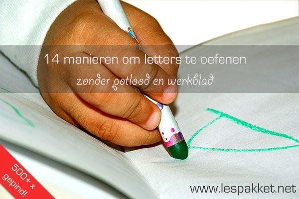14 manieren om letter te oefenen - zonder potlood en werkblad - Lespakket