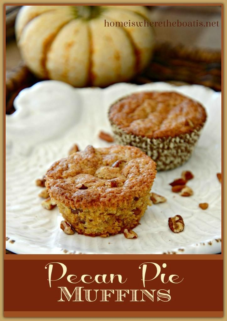 Pecan Pie Muffins | Favorite Foods | Pinterest