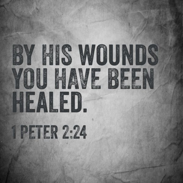 BY HIS WOUNDS YOU HAVE BEEN HEALED 1 PETER 2:24 – Good Friday - Sportweasel.com