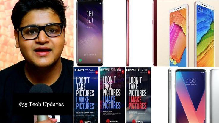Samsung Galaxy S9, S9+ Launch, Redmi 5, Redmi 5 Plus, Huawei P11, #53 Te...