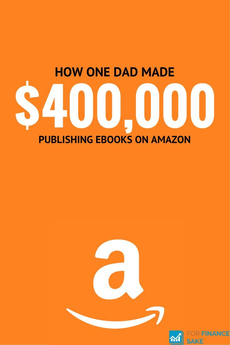 How One Dad Earns $400,000+ A Year Publishing Ebooks On Amazon