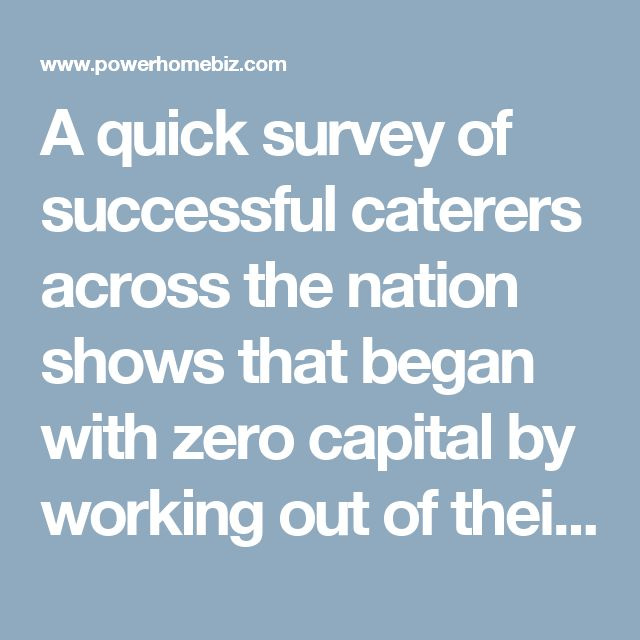 A quick survey of successful caterers across the nation shows that began with zero capital by working out of their homes. The basic starting up investment would appear to be around $500, with some big spenders capitalizing their idea with as much as $15,000 in order to get off to a fast start.  Many claim that profits in the catering business are the best in the food and beverage industry. An in-demand caterer in a large metropolitan area can easily gross upwards of $200,000 per year, while…