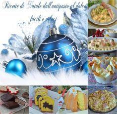 Speciale Natale ricette facili e veloci dall'antipasto al dolce , antipasti, finger food, primi,secondi di carne e pesce, dolci e tanto altro