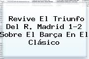 http://tecnoautos.com/wp-content/uploads/imagenes/tendencias/thumbs/revive-el-triunfo-del-r-madrid-12-sobre-el-barca-en-el-clasico.jpg Real Madrid Vs Barcelona 2016. Revive el triunfo del R. Madrid 1-2 sobre el Barça en el Clásico, Enlaces, Imágenes, Videos y Tweets - http://tecnoautos.com/actualidad/real-madrid-vs-barcelona-2016-revive-el-triunfo-del-r-madrid-12-sobre-el-barca-en-el-clasico/