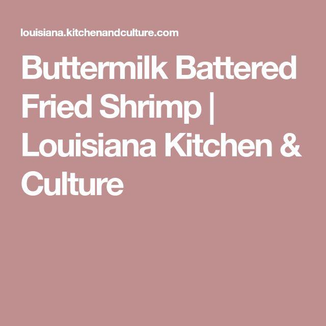 Buttermilk Battered Fried Shrimp | Louisiana Kitchen & Culture