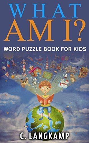 What Am I? Word Puzzle Book For Kids (Common Objects 1) - http://www.books-howto.com/what-am-i-word-puzzle-book-for-kids-common-objects-1/