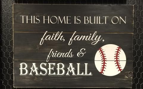 This Home is Built on Faith, Family, Friends and Baseball Sign