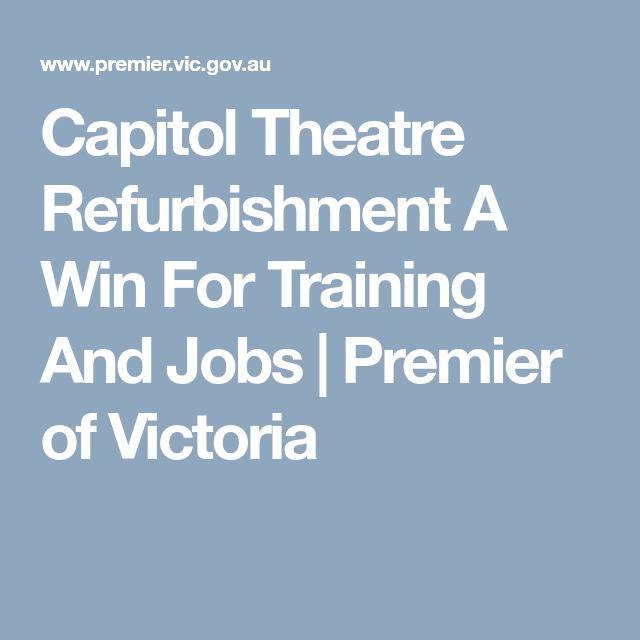 Capitol Theatre Refurbishment A Win For Training And Jobs  |  Premier of Victoria
