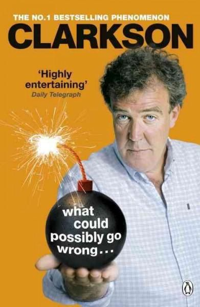 What Could Possibly Go Wrong... is the sixth book in Jeremy Clarkson's bestselling The World According to Clarkson series. No one writes about cars like Jeremy Clarkson. While most correspondents are
