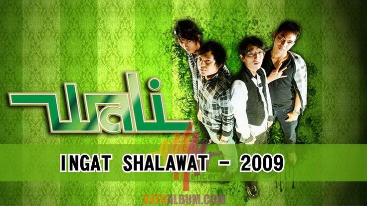 Wali Band – Ingat Shalawat – 2009 bisa di download di https://goo.gl/Q6mUzE