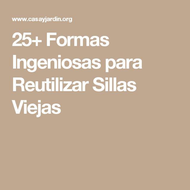 25+ Formas Ingeniosas para Reutilizar Sillas Viejas