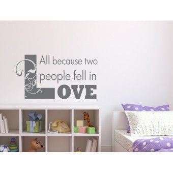 """VINYL WALL STICKER   """"All because two people fell inlove"""""""