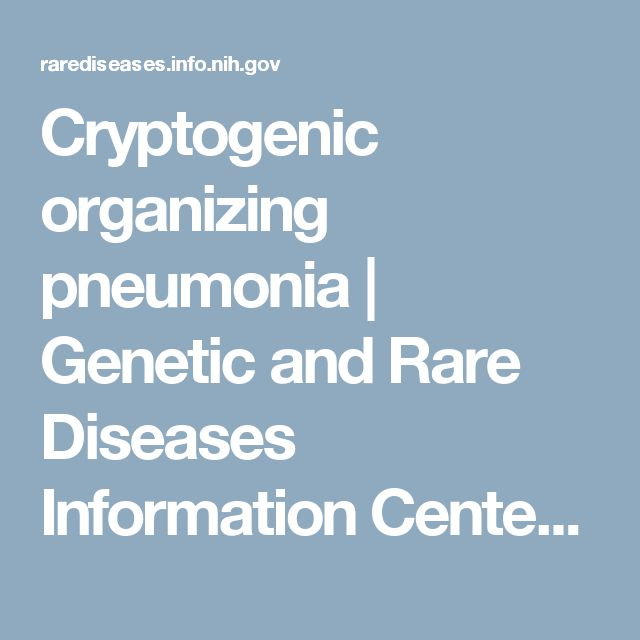 Cryptogenic organizing pneumonia             | Genetic and Rare Diseases Information Center (GARD) – an NCATS Program