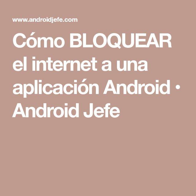 Cómo BLOQUEAR el internet a una aplicación Android • Android Jefe