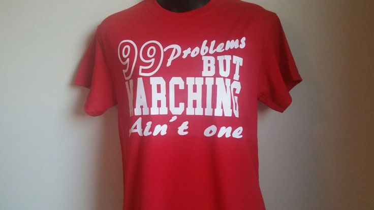 Marching band shirt.  Band mom shirt.  99 problems.  Funny tees.  Custom tees.  Order at www.inthelimelightstyle.com