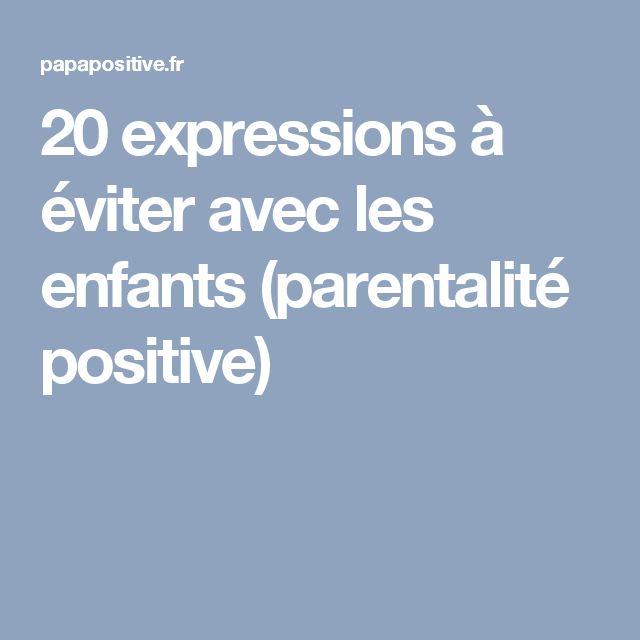 20 expressions à éviter avec les enfants (parentalité positive)