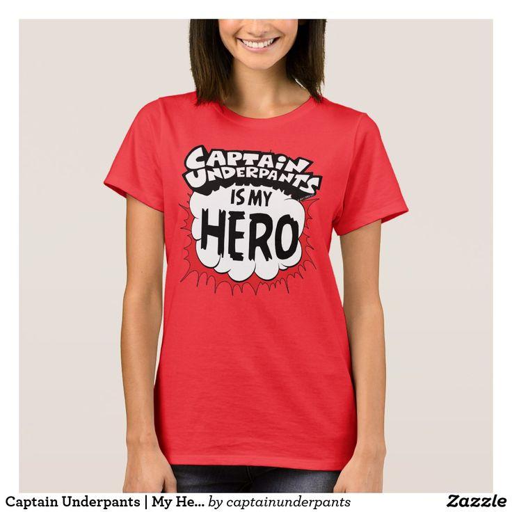 Captain Underpants | My Hero. Producto disponible en tienda Zazzle. Vestuario, moda. Product available in Zazzle store. Fashion wardrobe. Regalos, Gifts. Trendy tshirt. #camiseta #tshirt