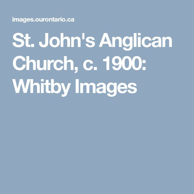St. John's Anglican Church, c. 1900: Whitby Images