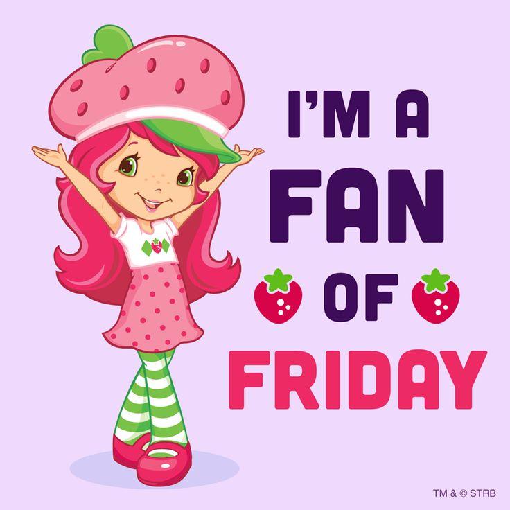 I'm a fan of Friday
