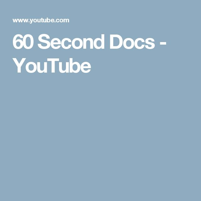 60 Second Docs - YouTube
