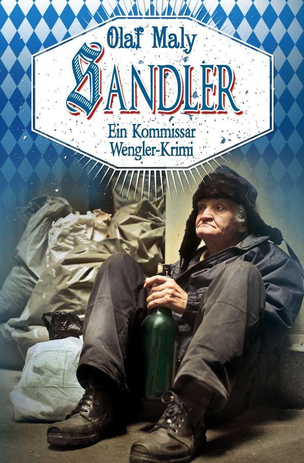"""Sandler (Kommissar Wengler Geschichten, 7) - Olaf Maly: Kommissar Wengler hatte versprochen, in die Oper zu gehen. Mit einer alten Freundin, die ihn nach langer Zeit unerwartet angerufen hatte. Aber es kommt anders. Er trifft auf eine Obdachlose - in Bayern auch """"Sandler"""" genannt – die auf der Suche nach ihrer besten Freundin ist. Obwohl nicht für verschwundene Personen zuständig, muss sich der Kommissar in den folgenden Tagen mit der Szene der Obdachlosen auseinandersetzen... #krimi"""