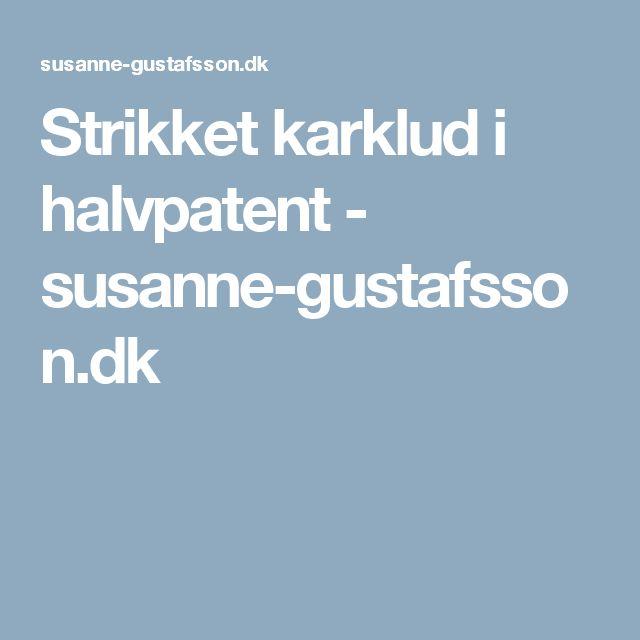 Strikket karklud i halvpatent - susanne-gustafsson.dk