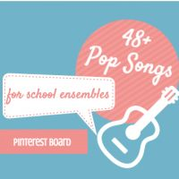 Pop Songs for School Ensembles (with 3 or 4 chords)
