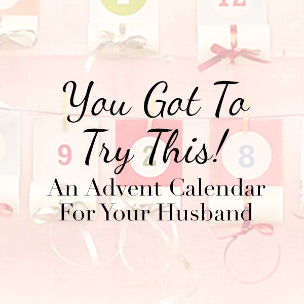 You Got To Try This! – His Christmas Countdown --- Christmas is quickly approaching and as a mother of two young children, I often get so wrapped up in creating Christmas memories with my children that my poor husband get's neglected. Christmas cookies, decorating the house, and visits from the Elf of a… Read More Here http://unveiledwife.com/you-got-to-try-this-his-christmas-countdown/