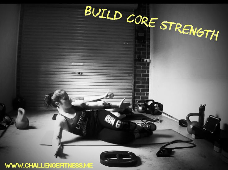 Build core strength!