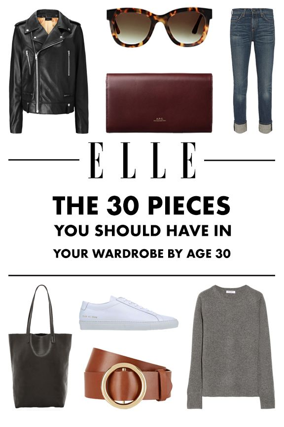 30 Wardrobe Essentials You Should Own by the Time You're 30  - ELLE.com