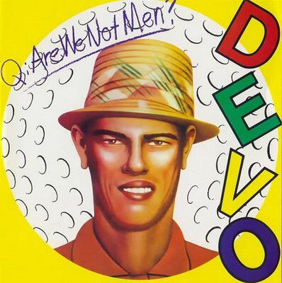 Q: Are We Not Men? A: We Are Devo! - Devo