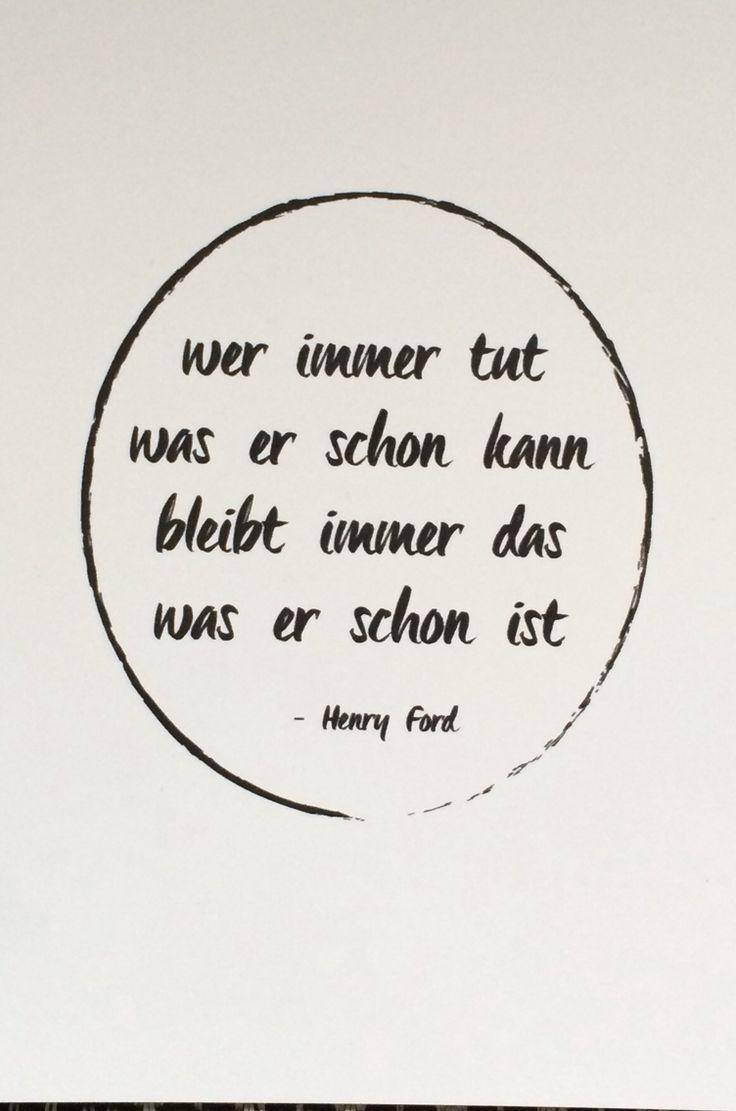 Wer immer tut was er schon kann bleibt immer das was er schon ist -Henry Ford #happyquote