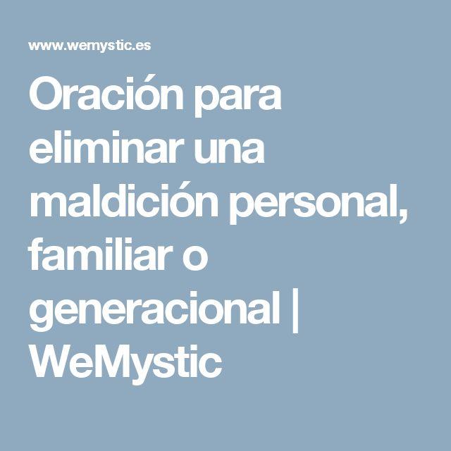Oración para eliminar una maldición personal, familiar o generacional   WeMystic