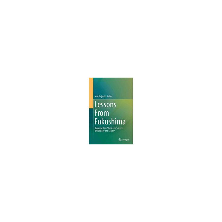 Lessons from Fukushima : Japanese Case Studies on Science, Technology and Society (Reprint) (Paperback)