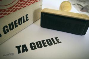 Tampon TA GUEULE et plein d'autres mots doux sur latamponneuse.fr