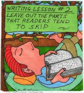 Writing Lesson #2: Leave out the parts that readers tend to skip.
