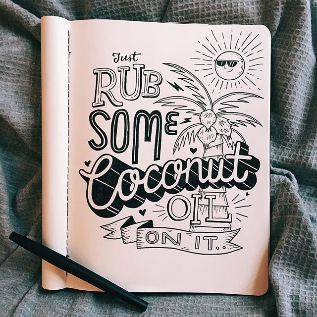 Dry skin? Dark eye circles? Guy trouble? Car broken down? Rub some coconut oil on it. Cure all. SORTED. #handlettering #handdrawntype #typegang #lettering #coconutoil