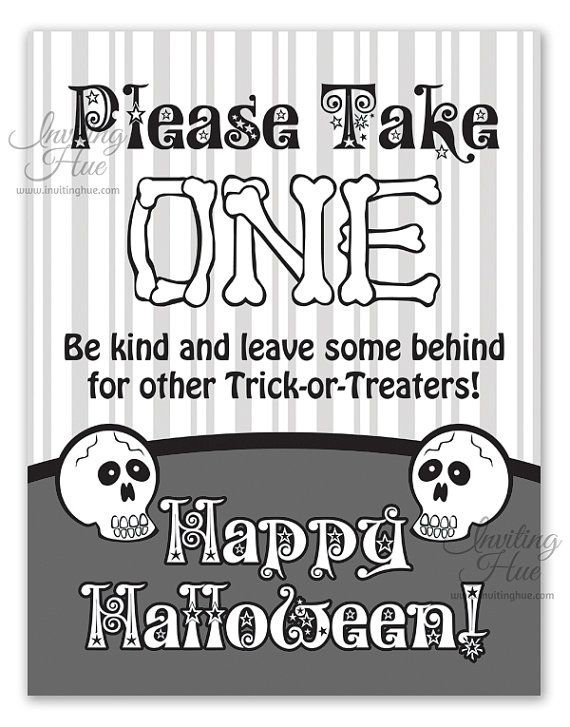 Printable Sign for Unattended Halloween Candy Bowl for Trick-or-Treaters! There's also a colored version! You can see it here ;) https://www.etsy.com/listing/253923032/printable-sign-for-halloween-candy-bowl?ref=shop_home_active_1