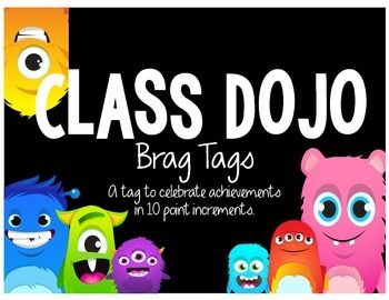 Do you use BRAG TAGS in your classroom? Do you use CLASS DOJO in your classroom?This is the set for you! This pack includes Brag Tags to celebrate Class Dojo achievements in 10 point increments, from 10 to 100. **WHAT ARE BRAG TAGS?**Brag tags are tags that you can give to students for positive reinforcement.