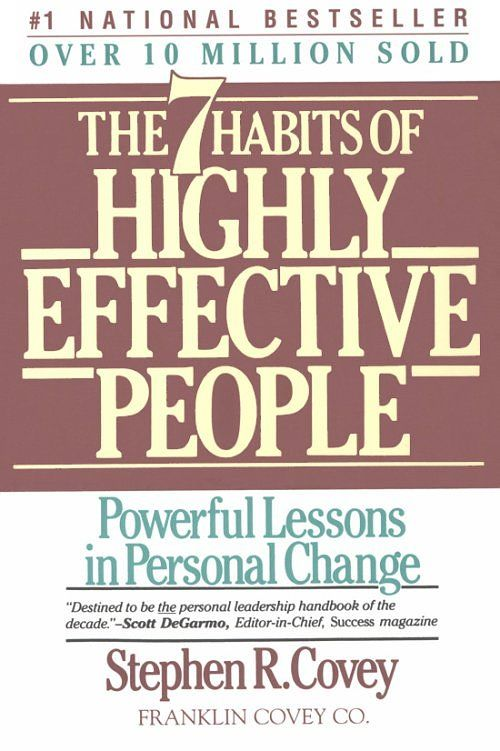 On the top of my reading list: The Seven Habits of Highly Effective People by Stephen Covey!