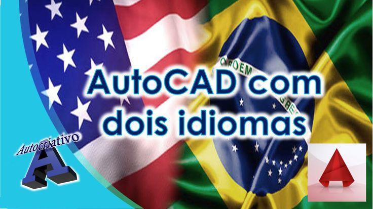AutoCAD com dois idiomas - Language Packs - Autocriativo