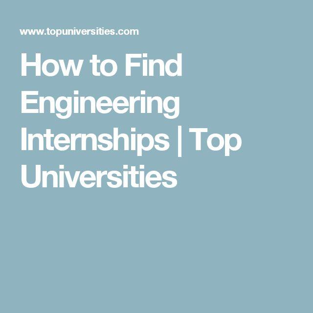 How to Find Engineering Internships   Top Universities