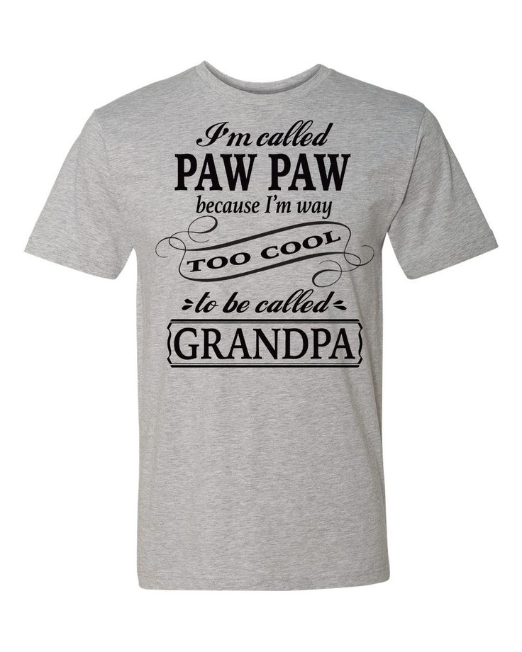 I'm Called Paw Paw Because I'm Way Too Cool To Be Called Grandpa Unisex Shirt - Paw Paw Shirt - Paw Paw  Gift by FamilyTeeStore on Etsy