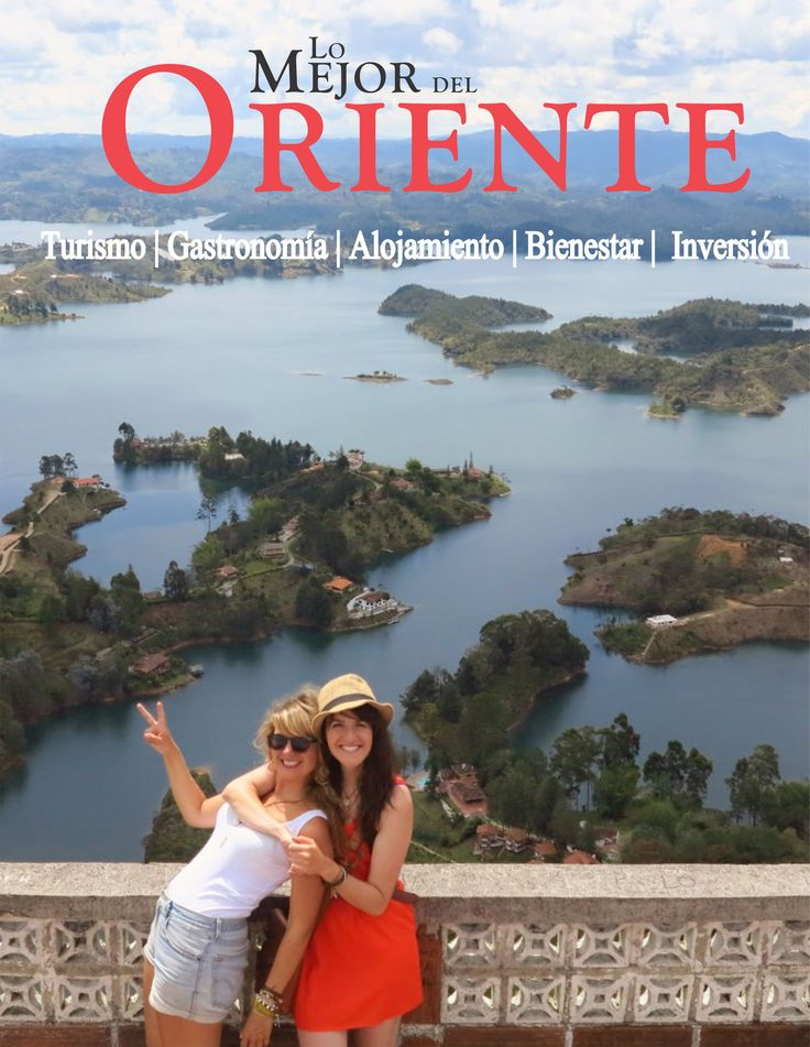 Edición 2013 Lo Mejor Del Oriente - Guia turística bilingue enfocada a promover el Oriente Antioqueño - Colombia