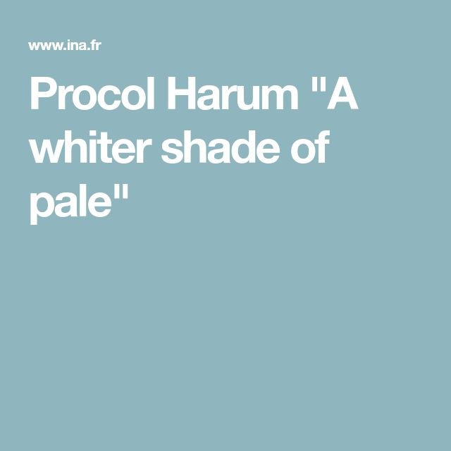 """Procol Harum """"A whiter shade of pale"""""""