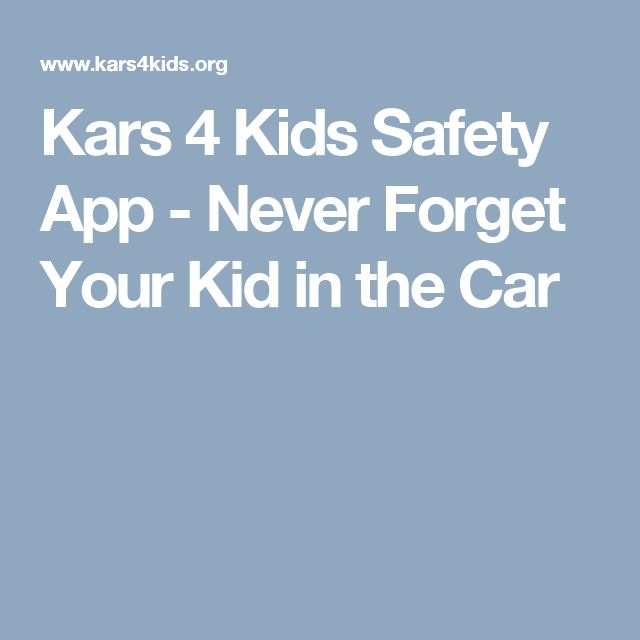 Kars 4 Kids Safety App - Never Forget Your Kid in the Car